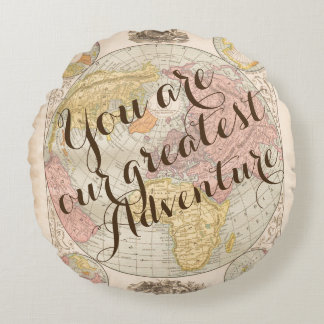 You are our greatest adventure nursery baby room round cushion
