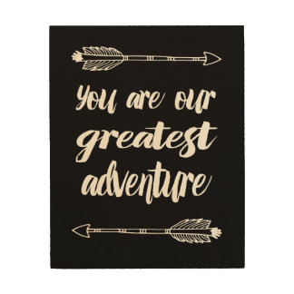 You Are Our Greatest Adventure Wood Wall Art
