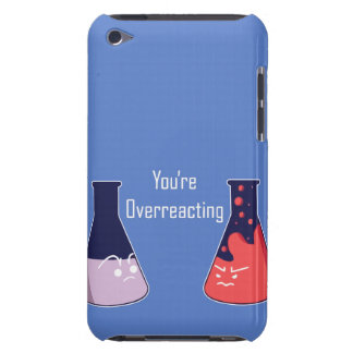You are overreacting iPod Case-Mate case
