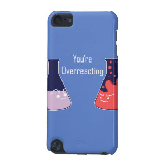 You are overreacting iPod touch 5G case