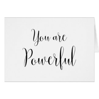 You are Powerful, Inspiring Message Card