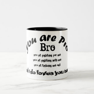 you are pro bro black tea cup Two-Tone mug