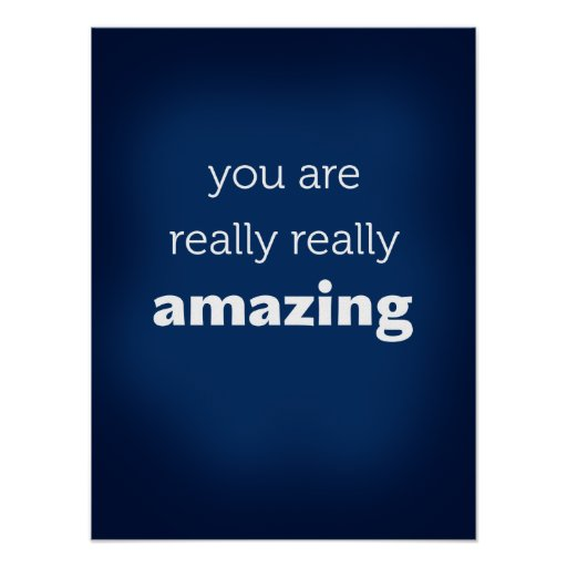 you are really really amazing print