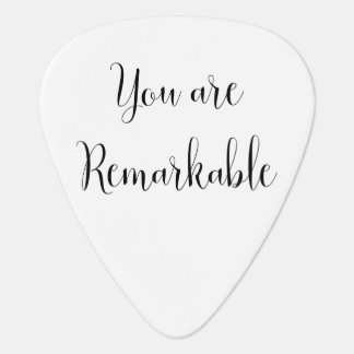 You Are Remarkable, Inspiring Message Guitar Pick