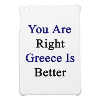 You Are Right Greece Is Better Cover For The iPad Mini