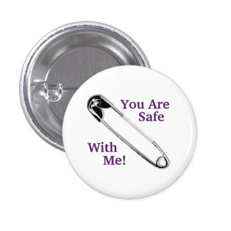 """You Are Safe With Me!"" Safety-Pin 3 Cm Round Badge"