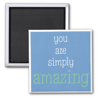 You Are Simply Amazing Magnet