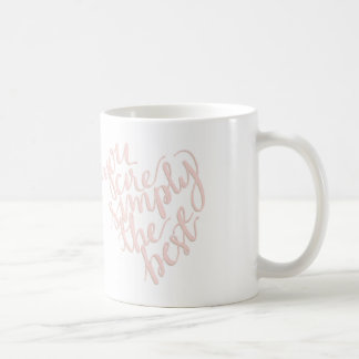 You Are Simply the Best Inspirational Handlettered Basic White Mug