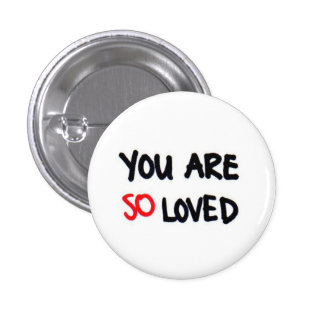 You are so loved 3 cm round badge