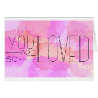 You Are So Loved Blank Greeting Card