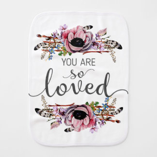 You are So Loved Boho Chic Floral Frame Baby Girl Burp Cloth