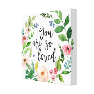 You Are So Loved Floral Watercolor Canvas Art
