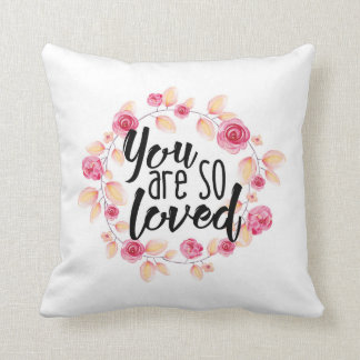 You Are So Loved; Pink Floral Throw Pillow