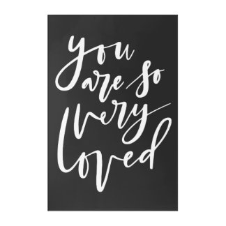 YOU ARE SO VERY LOVED ACRYLIC WALL ART