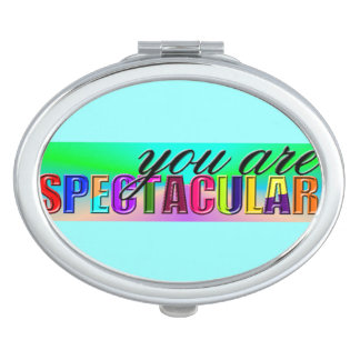You are Spectacular Compact Mirror