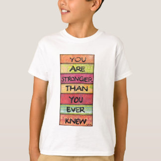 You Are Stronger - Inspirational Tee