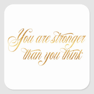 You Are Stronger Quote Gold Faux Foil Quotes Square Sticker