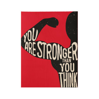 You Are Stronger Than You Think Wood Poster
