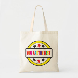 You are the best Budget Tote