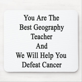 You Are The Best Geography Teacher And We Will Hel Mouse Pad