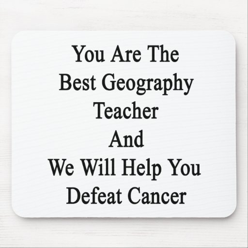 You Are The Best Geography Teacher And We Will Hel Mousepad