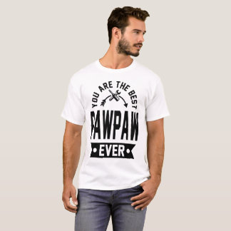 you are the best pawpaw ever T-Shirt