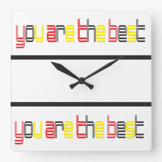 You are the best Your Custom Square Wall Clock