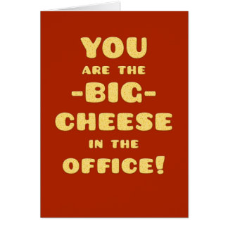 You are the BIG CHEESE-Congratulations-Promotion Card