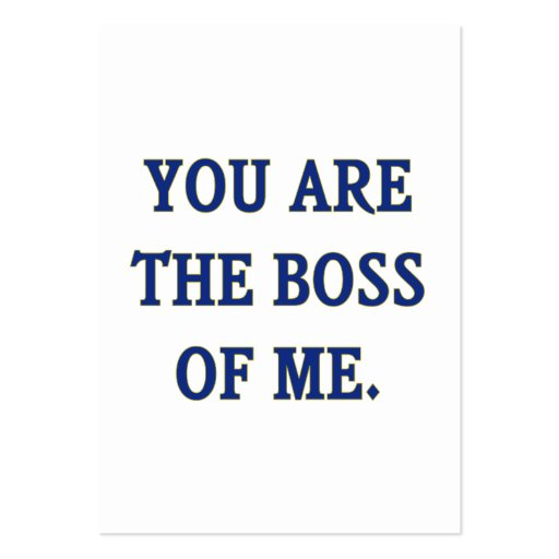 You Are The Boss Of Me Business Card Template
