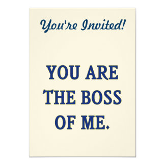 You Are The Boss Of Me Custom Invitation