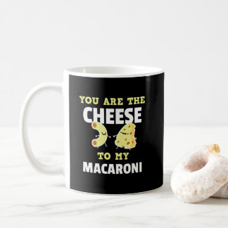 You Are The Cheese to My Macaroni Cute Funny Coffee Mug