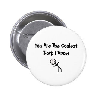 You Are The CoolestDork I Know 6 Cm Round Badge