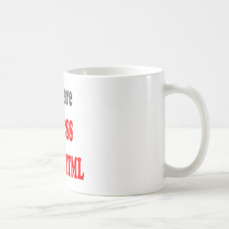 You are the CSS to my HTML Coffee Mug