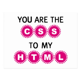 You are the CSS to my HTML Postcard