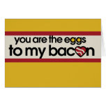 You are the eggs to my Bacon Greeting Card