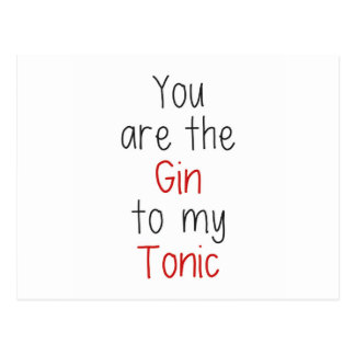You are the Gin to my Tonic Postcard