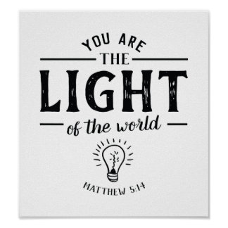 You are the Light of the World Art Poster