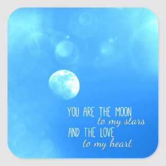 You Are The Moon To My Stars Stickers
