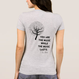 You are the music  -Artsy T's T-Shirt