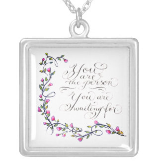 You are the person inspirational quote typography silver plated necklace