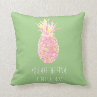 You Are The Pina to My Colada Lime Green Pineapple Cushion