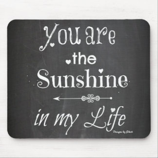You Are The Sunshine Chalkboard Typography Mouse Pad