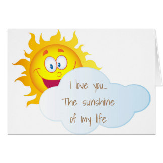 YOU ARE THE *SUNSHINE OF MY LIFE* BIRTHDAY CARD