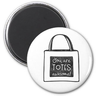You are totes awesome stamped design 6 cm round magnet