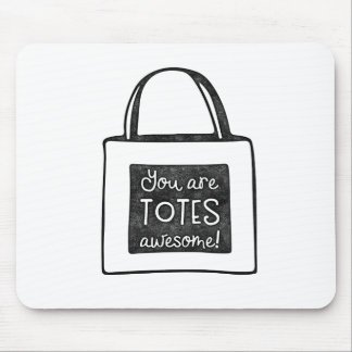 You are totes awesome stamped design mouse pad