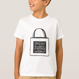 You are totes awesome stamped design T-Shirt