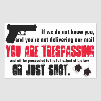 You Are Tresspassing and will be Shot sticker sign