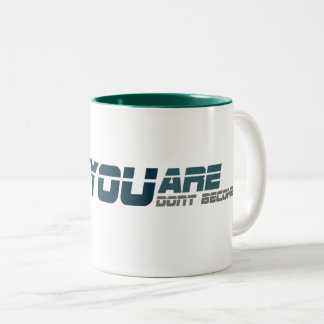 YOU ARE. Two-Tone COFFEE MUG