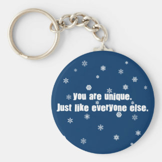 You Are Unique Just Like Everyone Else Basic Round Button Key Ring