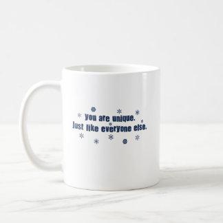 You Are Unique Just Like Everyone Else Basic White Mug
